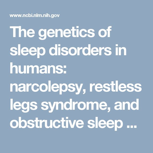 The genetics of sleep disorders in humans: narcolepsy, restless legs syndrome, and obstructive sleep apnea syndrome