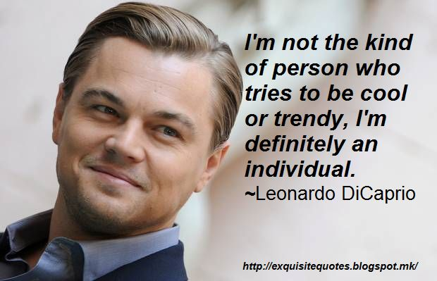 Exquisite Quotes: 30 Leonardo DiCaprio Quotes