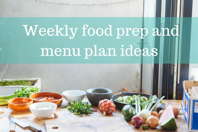 Menu planning and weekly food prep session will make your week days so much easier. A little planning goes a long way to make meal times less stressful, less work and more enjoyable.