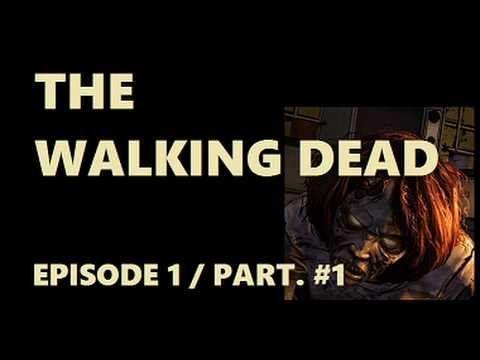 The walking dead (Episode 1 part. 1)