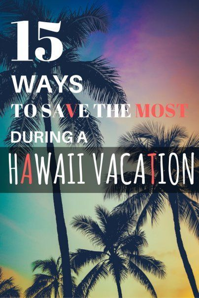 15 Ways to Save the Most During a Hawaii Vacation