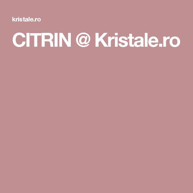 CITRIN @ Kristale.ro
