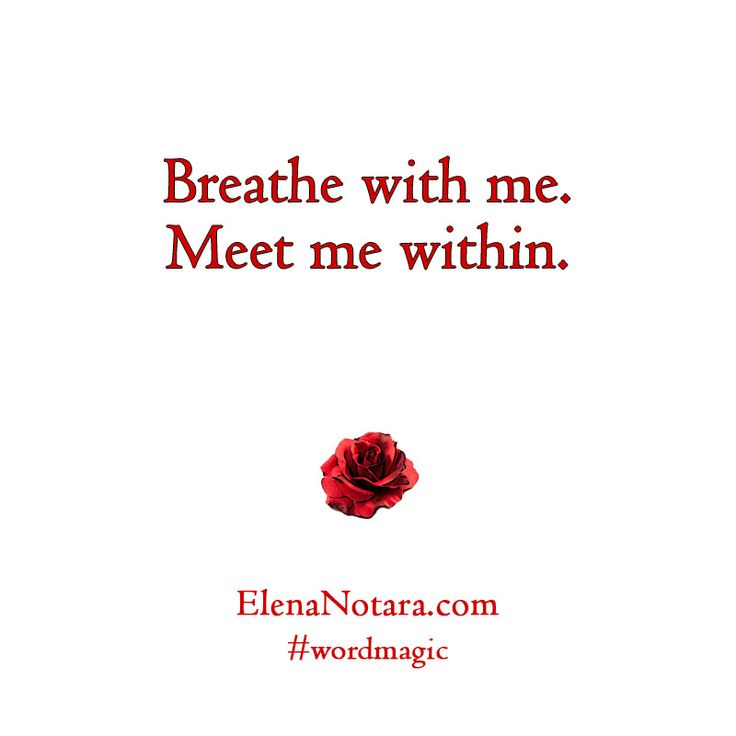 Breathe With Me - Inspirational Quotes, Life, #WordMagic, Elena Notara, Mystical Poetry, Empowerment, Spirituality, Inner World, Awakening