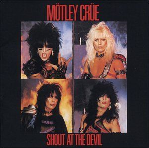 Shout at the Devil - 1983 one of the biggest controversial albums of the 80's hahaha bad when the band members come up with the cover as a pentagram and the record executives say no we can't have that on our label or record line at all but they still did it anyways hahaha!  Fucking amazing!