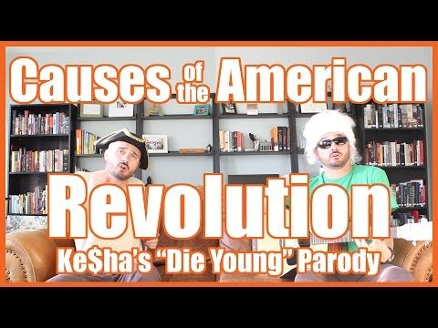 "Causes of the American Revolution (Kesha's ""Die Young"" Parody) - @MrBettsClass - YouTube"