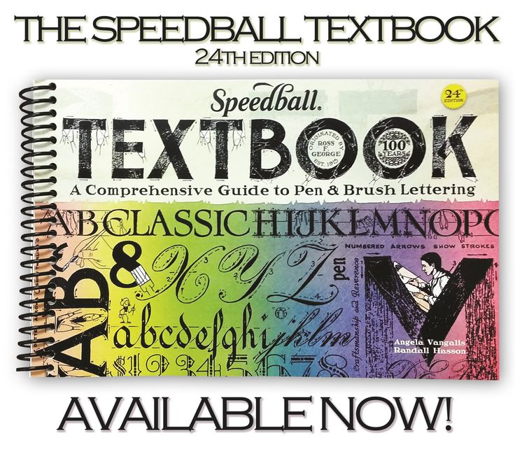 The Speedball Lettering Textbook 24th Edition 100th Anniversary A Comprehensive Guide To Pen