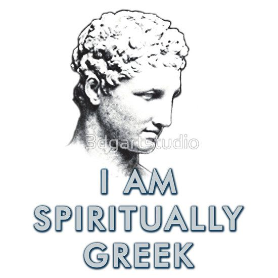 """I am spiritually Greek"" slogan printed on your favourite items. For everyone who loves Greece and Greek spirit."