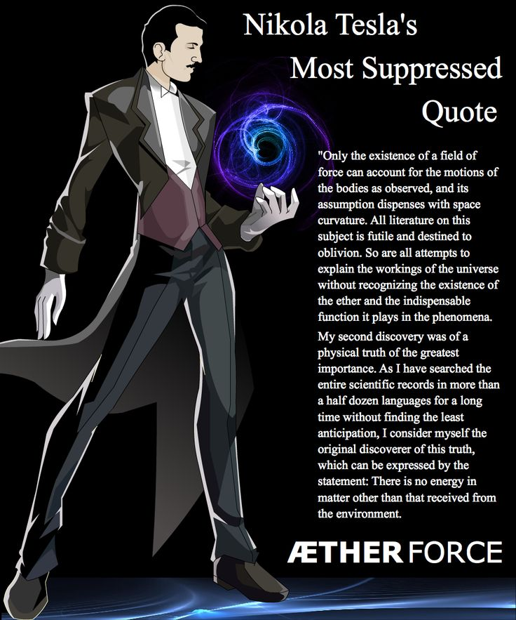 Nikola Tesla's Most Suppressed Quote. * When you ponder what he is saying, if you get it, you will be changed by the information forever. S.C.