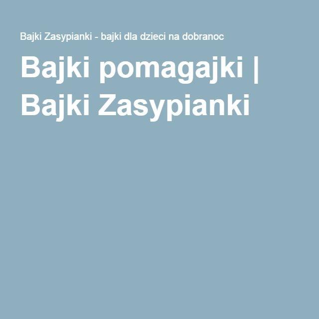 Bajki pomagajki   Bajki Zasypianki