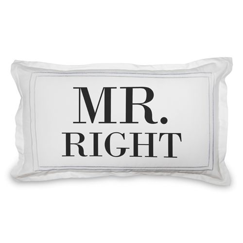 Mr Right Sham, Sham, Sham w/ White Back, King, DynamicColor
