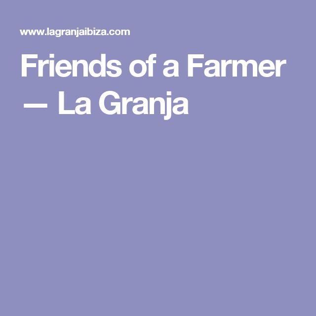 Friends of a Farmer — La Granja