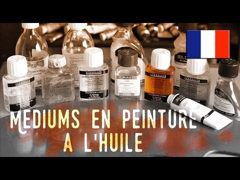 Peinture à l'huile : savoir bien utiliser les médiums, vernis et auxiliaires - YouTube