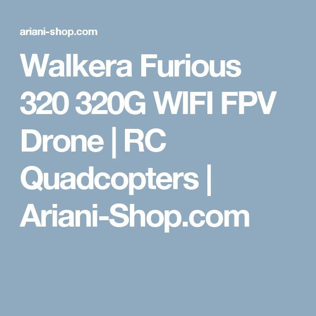 Walkera Furious 320 320G WIFI FPV Drone   RC Quadcopters   Ariani-Shop.com