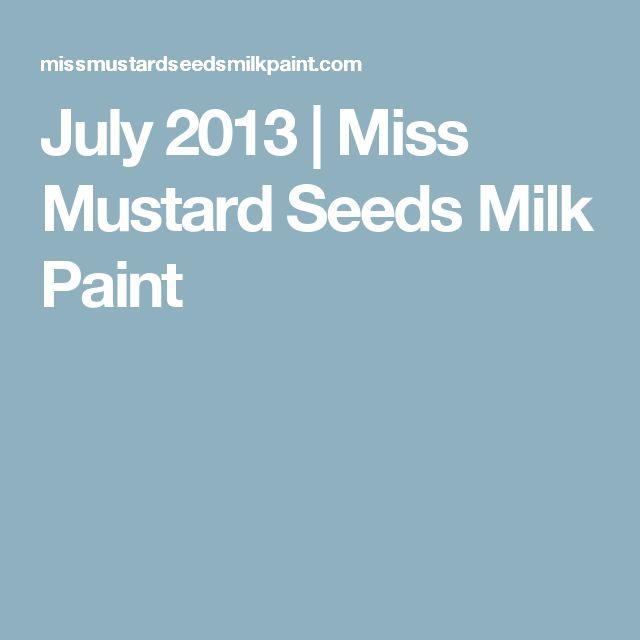 July 2013 | Miss Mustard Seeds Milk Paint
