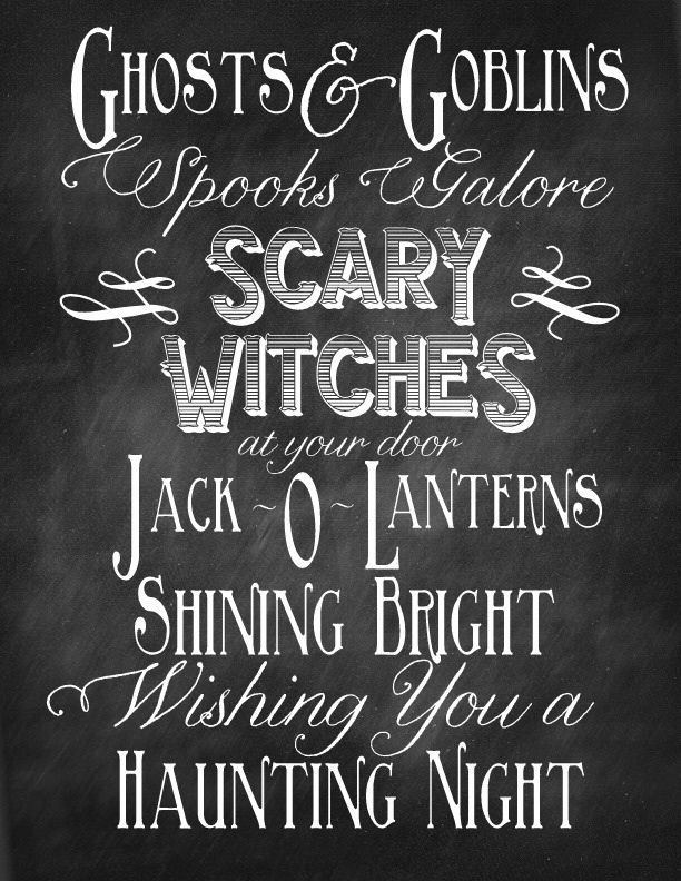 Ghosts and Goblins, Spooks Galore, scary witches, at your door. Jack-o-lanterns shining bright, wishing you a haunting night.