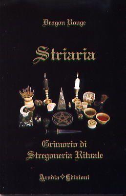 Wicca, Streghe, Incantesimi - Libri - WiccaShop Aradia Edizioni: Striaria Grimorio di stregoneria rituale - Libri streghe
