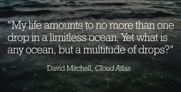"""""""My Life Amounts To No More Than One Drop In A Limitless"""