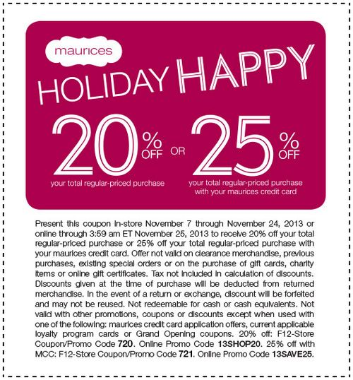 Get 20% off total regular-priced purchase or 25% total regular-priced purchase with Maurices credit card at Maurices with coupon through November 24. See more here: