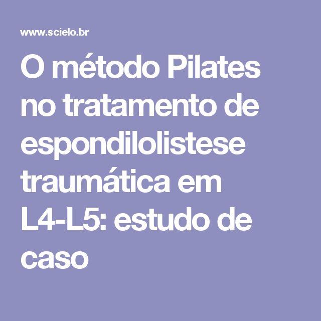 O método Pilates no tratamento de espondilolistese traumática em L4-L5: estudo de caso