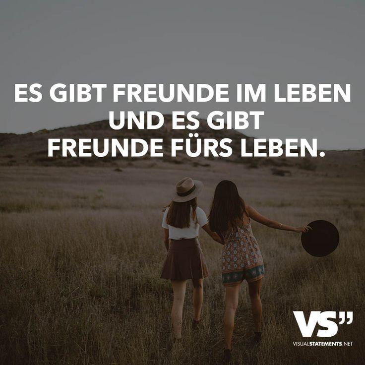 Es gibt Freunde im Leben und es gibt Freunde fürs Leben. - VISUAL STATEMENTS®