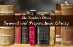The Readers Choice Survival and Preparedness Library #prepper #survival