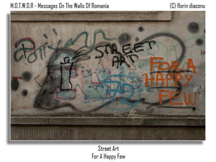 Message: Street Art / For A Happy Few Location: Somewhere between Apolodor Street and The Apostle Saints Street (Strada Sfintii Apostoli) - Bucharest