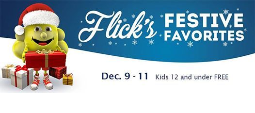 Flick's Festive Favorites returns, Dec. 9 - 11!   Free for kids 12 & under, only $5 for others!  FeaturingThe Polar Express&Dr. Seuss' How The Grinch Stole Christmas  Showtimes vary per theatre location.  (Celebration Cinema North, Celebration Cinema South, Celebration