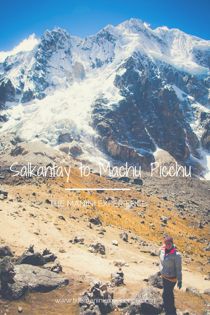 BLOG POST | 5-Day Trek via Salkantay Pass to Machu Picchu, Peru  www.themaniniexperience.com Adventure. Philanthropy. Photography.