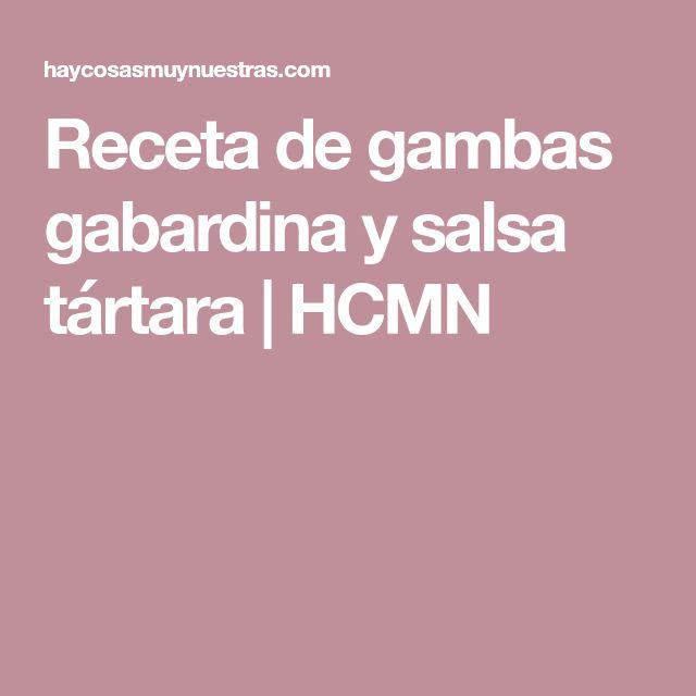 Receta de gambas gabardina y salsa tártara | HCMN