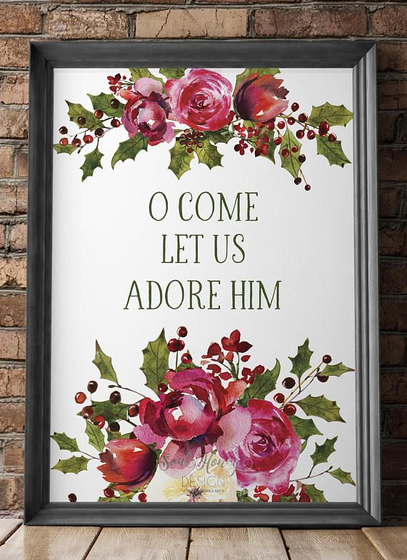 O Come Let Us Adore Him | Christian Christmas Print | Christmas Song Print | Watercolor Flowers | Printable Quote | Instant Artwork | O Come All Ye Faithful | Christmas songs | Christmas watercolor print | Holiday winter wall decor