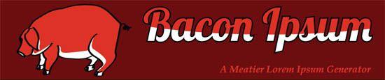 Bacon Ipsum (baconipsum.com)