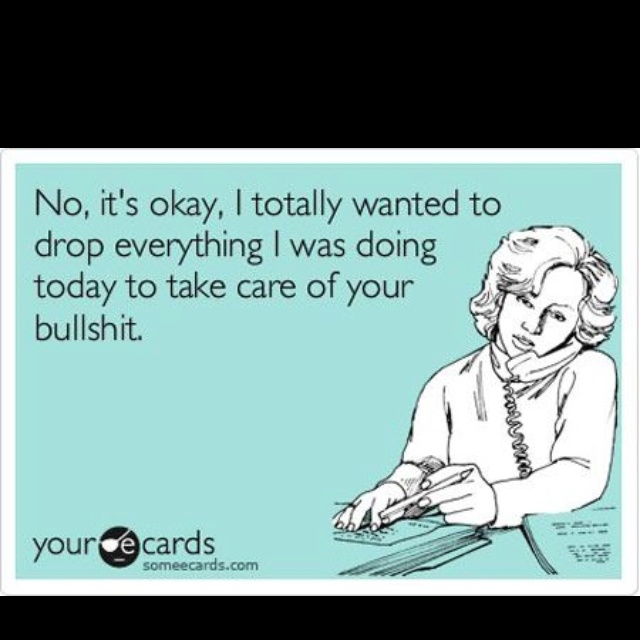 .: Bahahaha Ecards, Laughing, Funny Bunnies, Ecards Editing, Selfish People Ecards, So True, Funny Stuff, My Dads, Laughter