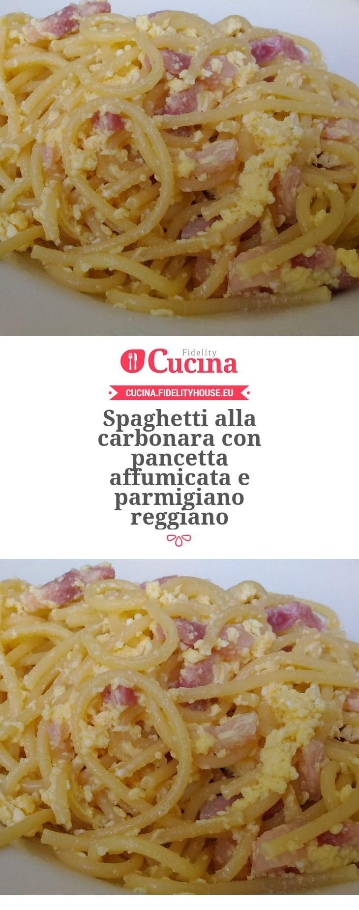 Spaghetti alla carbonara con pancetta affumicata e parmigiano reggiano