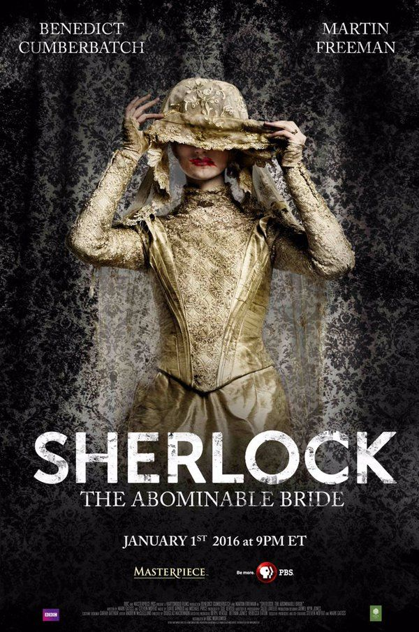 SHERLOCK (BBC) ~The pre-Season 4 special, SHERLOCK: THE ABOMINABLE BRIDE,starring Benedict Cumberbatch & Martin Freeman, premieres January 1, 2016 on BBC & PBS.