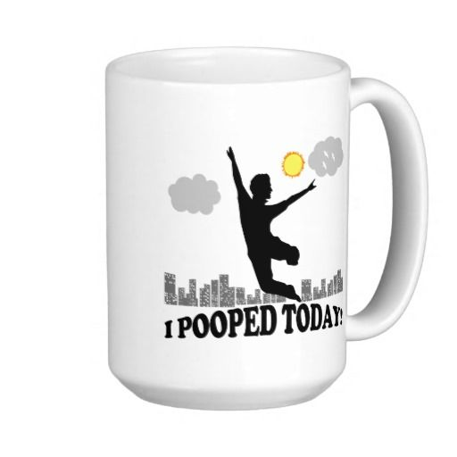 I Pooped Today Coffee Mugs