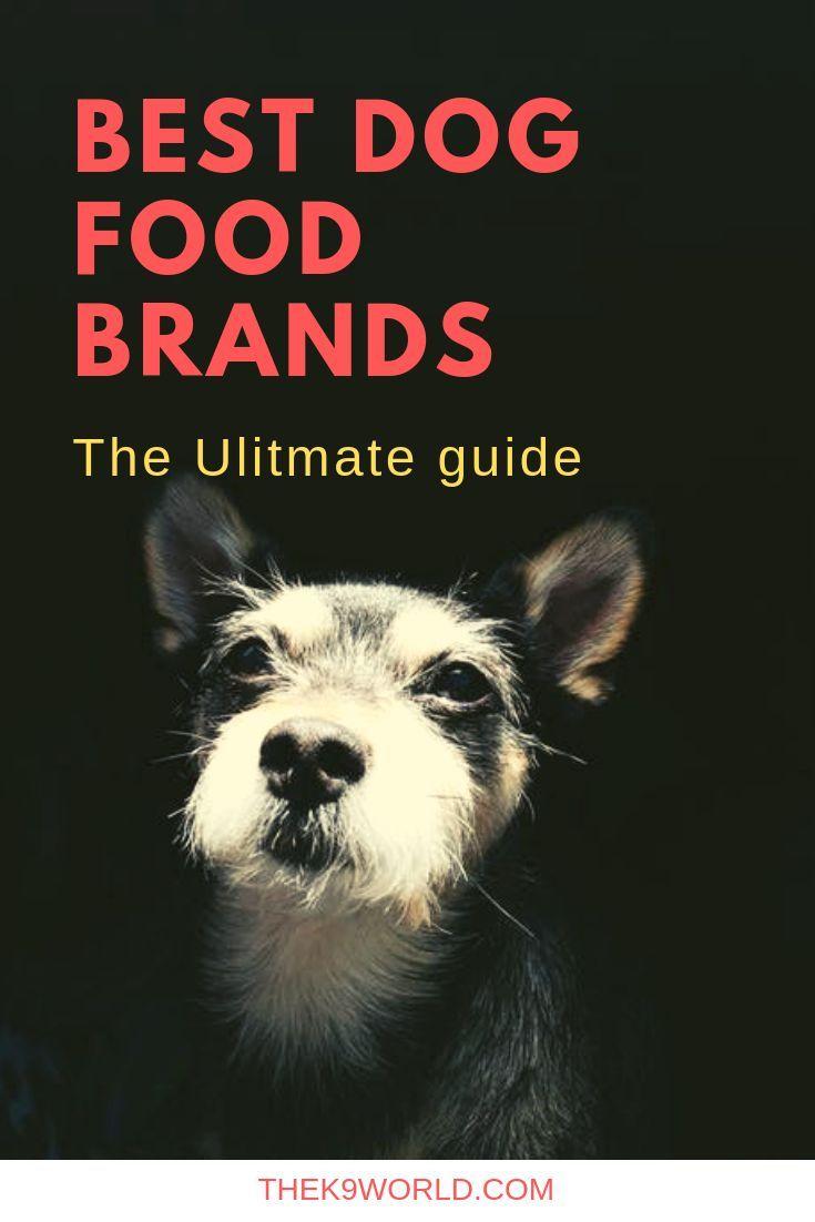 The Best Dog Food For Your Dog Dog Food Best Dog Food Brands