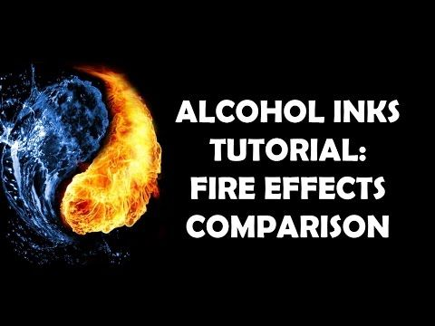 Alcohol Inks Tutorial: Fire Effects Comparison - YouTube