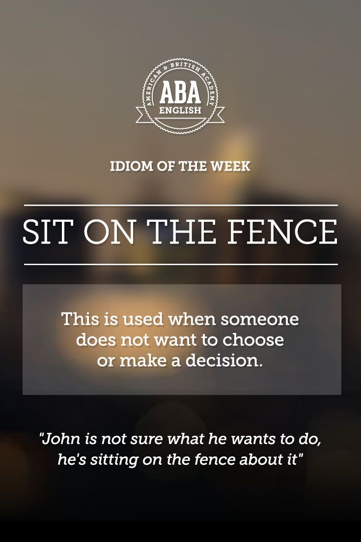 """English #idiom """"Sit on the fence"""" is used when someone does not want to choose or make a decision. #speakenglish"""