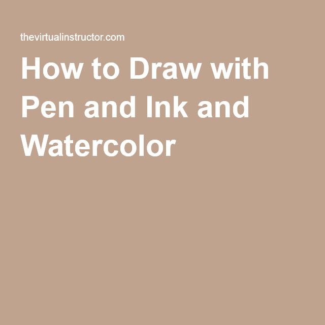How to Draw with Pen and Ink and Watercolor