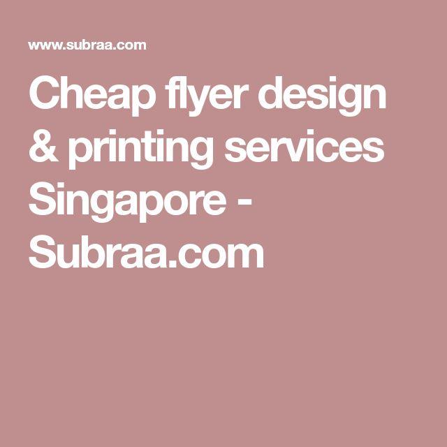 Cheap flyer design & printing services Singapore - Subraa.com
