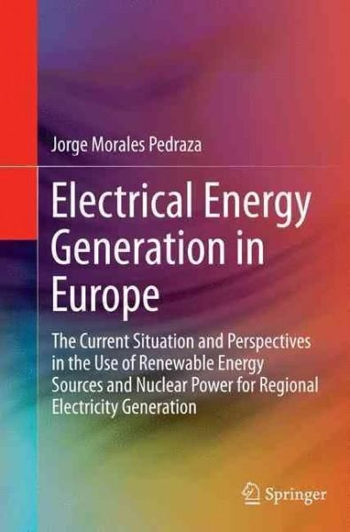 Electrical Energy Generation in Europe: The Current Situation and Perspectives in the Use of Renewable Energy Sou...
