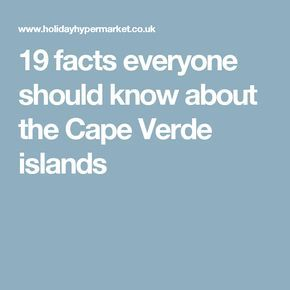 19 facts everyone should know about the Cape Verde islands