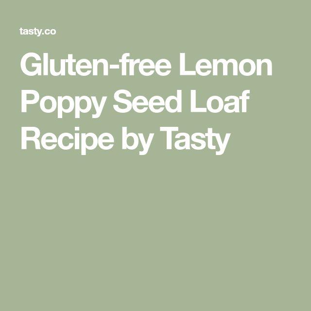 Gluten-free Lemon Poppy Seed Loaf Recipe by Tasty