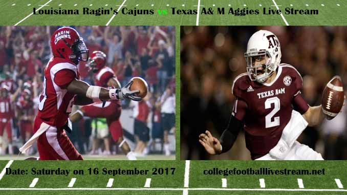 Louisiana Ragin's Cajuns vs Texas A& M Aggies Live Stream Teams: Cajuns vs Aggies Time: TBA Week-3 Date: Saturday on 16 September 2017 Location: Kyle Field, College Station, TX TV: ESPN NETWORK Louisiana Ragin's Cajuns vs Texas A& M Aggies Live Stream Watch College Football Live...