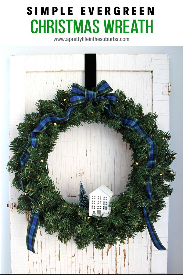 a simple evergreen christmas wreath that you can make in less than