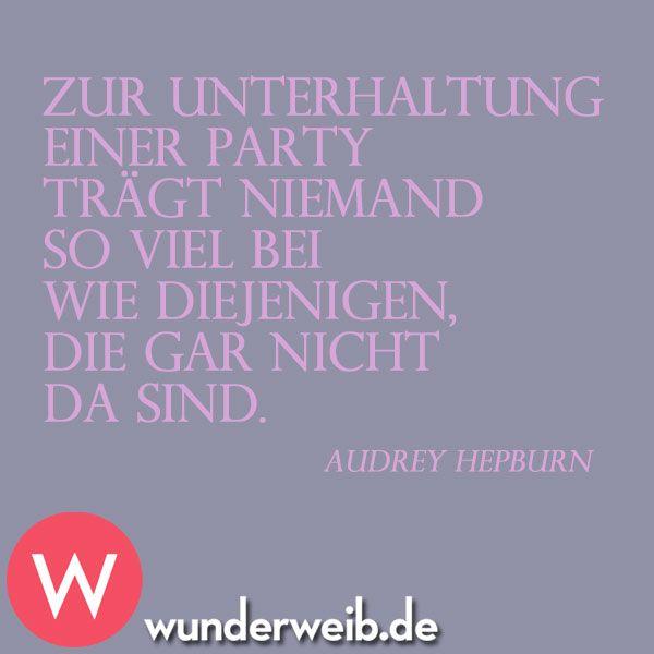 Zur Unterhaltung einer Party trägt niemand so viel bei, wie diejenigen, die gar nicht da sind.