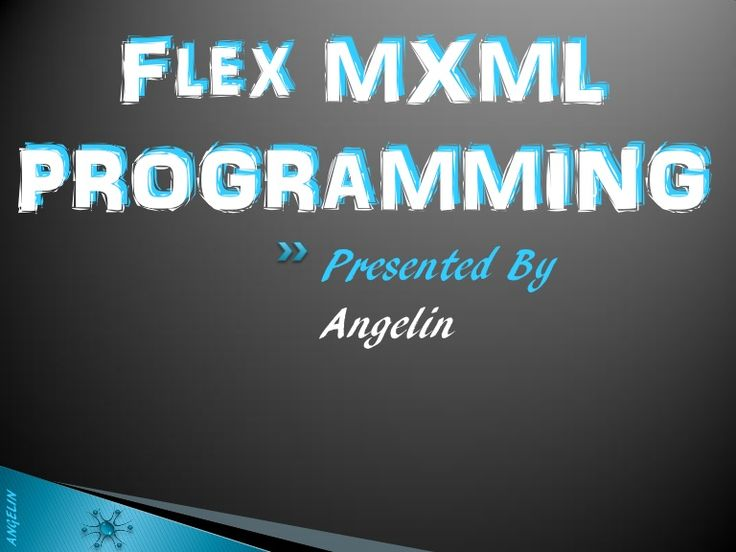 Flex MXML Programming -  by Angelin R via Slideshare