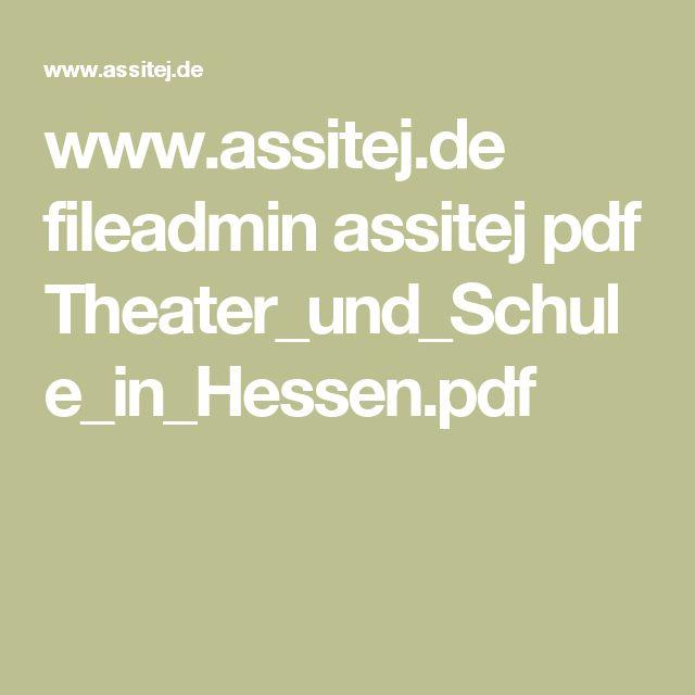 www.assitej.de fileadmin assitej pdf Theater_und_Schule_in_Hessen.pdf