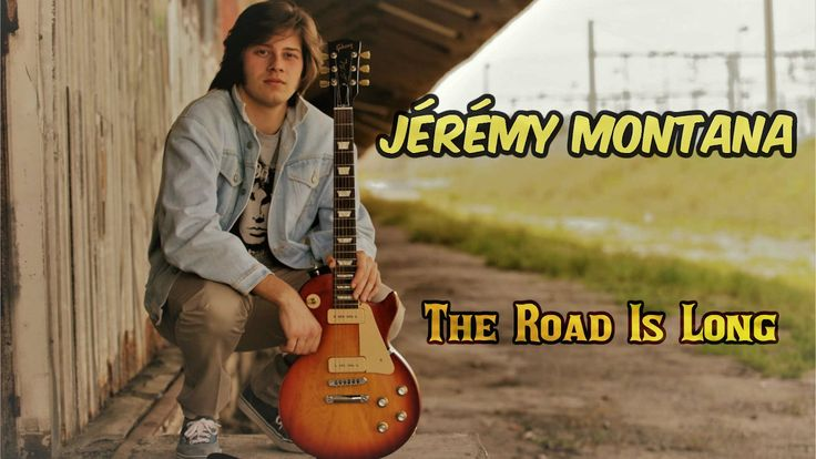 Jérémy Montana - The Road Is Long