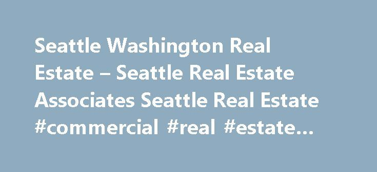 Seattle Washington Real Estate – Seattle Real Estate Associates Seattle Real Estate #commercial #real #estate #for #rent http://real-estate.remmont.com/seattle-washington-real-estate-seattle-real-estate-associates-seattle-real-estate-commercial-real-estate-for-rent/  #real estate seattle # Seattle Washington Real Estate Your Source for Seattle Area Real Estate! Richard K. Worthington delivers unparalleled service to his clients in the Seattle Washington real estate market. Your complete…